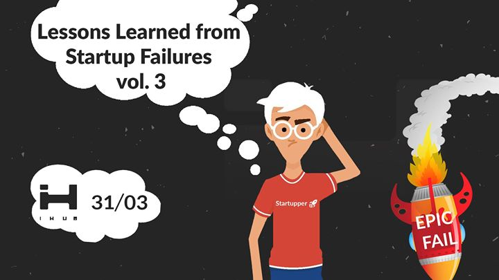 Lessons Learned from Startup Failures vol. 3