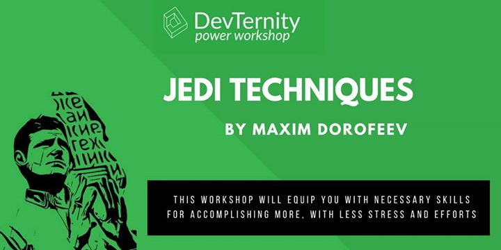 Jedi Techniques Workshop by Maxim Doforeev