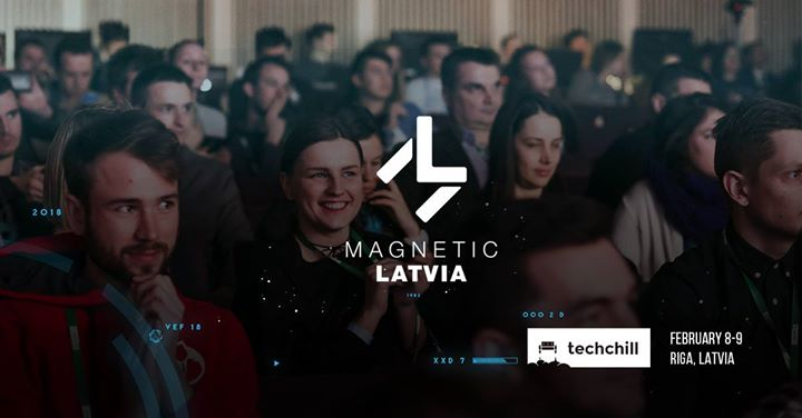 Magnetic Latvia stage @TechChill