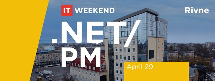 IT-Weekend Rivne:.NET & PM