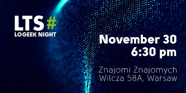 LoGeek NIGHT Warsaw!
